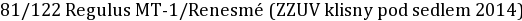 81/122 Regulus MT-1/Renesmé (ZZUV klisny pod sedlem 2014)