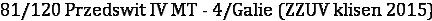 81/120 Przedswit IV MT - 4/Galie (ZZUV klisen 2015)