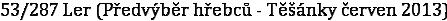 53/287 Ler (Předvýběr hřebců - Těšánky červen 2013)