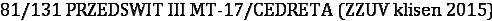 81/131 PRZEDSWIT III MT-17/CEDRETA (ZZUV klisen 2015)