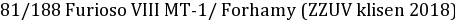 81/188 Furioso VIII MT-1/ Forhamy (ZZUV klisen 2018)